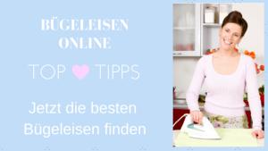Bügeleisen Top Tipps